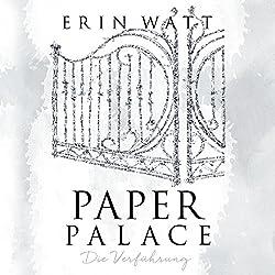 Paper Palace: Die Verführung (Paper-Trilogie 3)