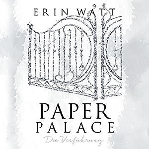 Paper Palace: Die Verführung (Paper-Trilogie 3) Hörbuch