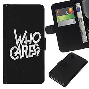 // PHONE CASE GIFT // Moda Estuche Funda de Cuero Billetera Tarjeta de crédito dinero bolsa Cubierta de proteccion Caso LG Nexus 5 D820 D821 / Who Cares Cool Typography /