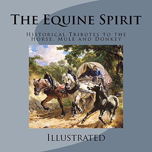 The Equine Spirit: Historical Tributes to the Horse, Mule and Donkey