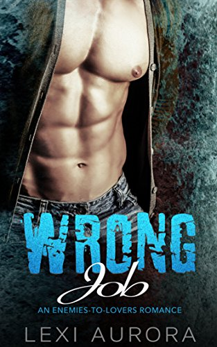 Wrong Job: An Enemies-to-Lovers Billionaire Romance