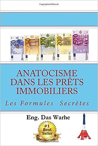 Anatocisme dans les prets immobiliers: Les Formules Secretes: Amazon.es: Eng. Das Warhe: Libros en idiomas extranjeros