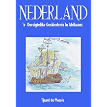 Nederland: 'n Oorsigtelike Geskiedenis In Afrikaans (English Edition)