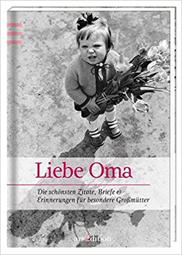 Liebste Oma Die Schönsten Zitate Gedichte Erinnerungen