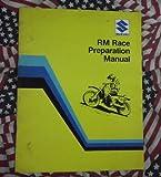 Suzuki RM Race Preparation Manual RM125 RM250 RM465