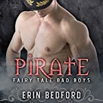 Pirate: Fairy Tale Bad Boys, Book 2 | Erin Bedford