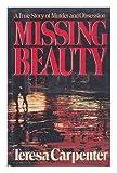 Missing Beauty, Teresa Carpenter, 0393025691
