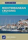 The Adlard Coles Book of Mediterranean Cruising, Rod Heikell, 1408152835