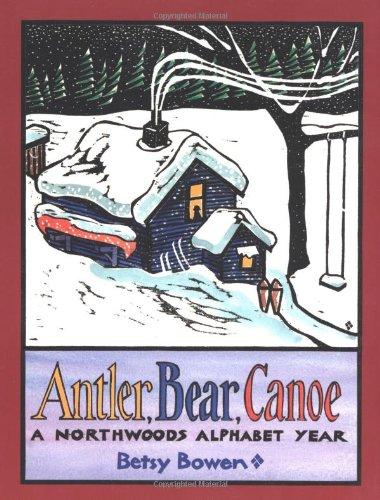 Bears Northwood Canoe (Antler, Bear, Canoe: A Northwoods Alphabet)