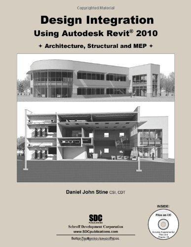 Read Online Design Integration Using Autodesk Revit 2010 (Architecture, Structural & MEP) pdf epub