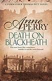 Death On Blackheath (Thomas Pitt Mystery, Book 29): Secrecy, betrayal and murder on the streets of Victorian London (Thomas Pitt 29)