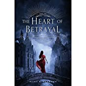 The Heart of Betrayal: The Remnant Chronicles | Mary E. Pearson