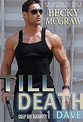 Till Death (#1, Deep Six Security)