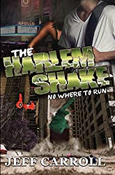The Harlem Shake (The Harlem Apocalypse Book 1)