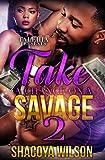 Take A Chance on A Savage 2
