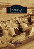 Barnegat: Life by the Bay, Kevin Hughes, 0738589713