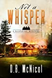 Not a Whisper: Book One, A Klondike Mystery