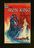 The Ardent Infidels (Original Title: The Iron King)