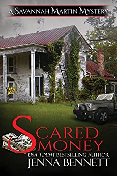 Scared Money (Savannah Martin Mysteries Book 13) by [Bennett, Jenna]