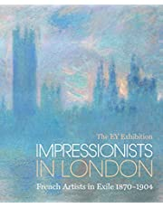 Impressionists in London: French Artists in Exile (1870-1904): The EY Exhibition