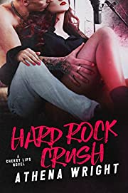 Hard Rock Crush (Cherry Lips Book 1)