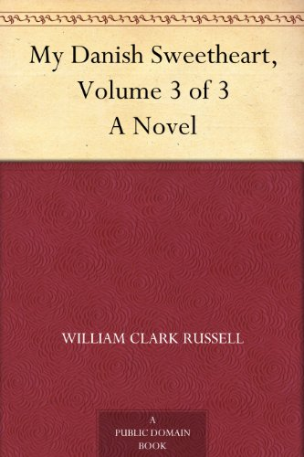 #freebooks – My Danish Sweetheart, Volume 3 of 3 A Novel by William Clark Russell