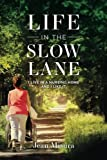 Life in the Slow Lane: I Live in a Nursing Home and I Like It