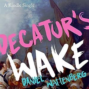 Decatur's Wake Audiobook