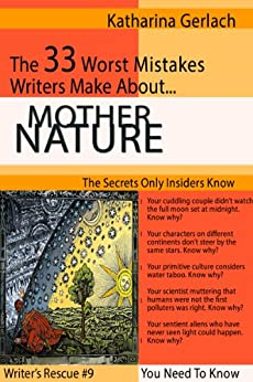 The 33 Worst Mistakes Writers Make About Mother Nature (Write It Right Book 4) by [Gerlach, Katharina]