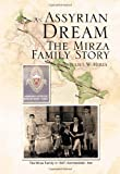 An Assyrian - Dream the Mirza Family Story, Julius W. Mirza, 1469178842