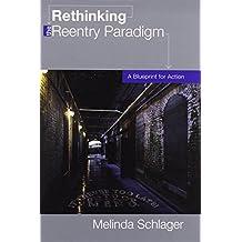 Amazon melinda schlager books rethinking the reentry paradigm a blueprint for action malvernweather Choice Image