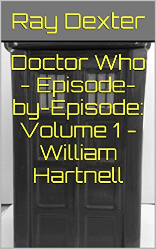 Doctor Who - Episode-by-Episode: Volume 1 - William Hartnell (Doctor Who: Episode-by-Episode)