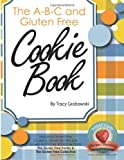 The a-B-C and Gluten Free Cookie Book, Tracy Grabowski, 1499165013