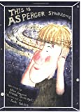 This Is Asperger Syndrome, Elisa Gagnon and Brenda Smith Myles, 0967251419
