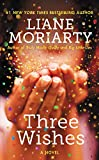 Three Wishes: A Novel by  Liane Moriarty in stock, buy online here