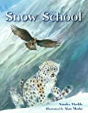 Snow School, Sandra Markle, 1580894100