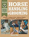 img - for Horse Handling & Grooming: Haltering * Leading & Tying * Bathing & Clipping * Grooming & Braiding * Handling Hooves (Horsekeeping Skills Library) book / textbook / text book