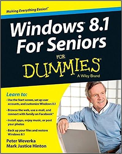 Windows 81 For Seniors Dummies Peter Weverka Mark Justice Hinton 9781118821497 Amazon Books