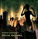 Horror Express by Matthew Parmenter (2008-05-13)
