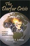 The Darfur Crisis, William R. Jeffries, 1604560592