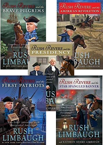 Limbaugh's 5-book RUSH REVERE series — Rush Revere and the . . . Brave Pilgrims / First Patriots / Star-Spangled Banner / American Revolution / Presidency