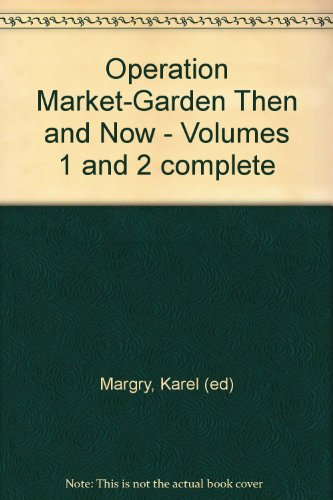 Operation Market-Garden Then and Now - Volumes 1 and 2 complete
