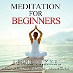 Meditation for Beginners: How to Calm your Mind and Reduce Stress | Bessie Mikkel