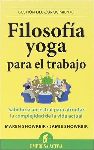 Filosofia Yoga Para el Trabajo: Sabiduria Ancestral Para ...