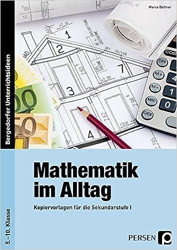 Mathematik im Alltag: Kopiervorlagen für die Sekundarstufe I 5. bis ...
