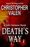 Death's Way: A John Santana Novel