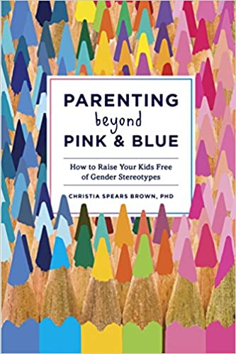 Amazon com: Parenting Beyond Pink & Blue: How to Raise Your