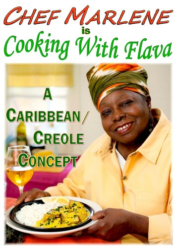 Search : Chef Marlene is Cooking with Flava: A Caribbean / Creole Concept