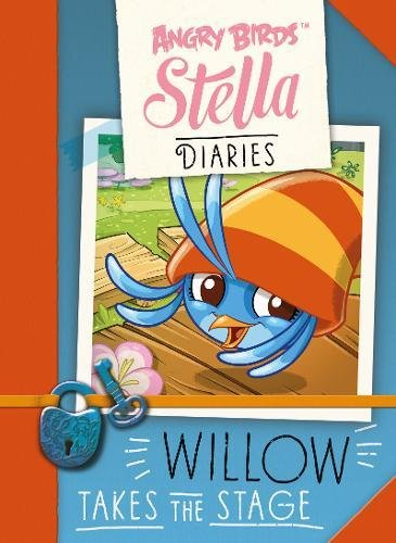 Willow Takes the Stage (Angry Birds Stella Diaries)