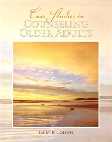 Book Case Studies in Counseling Older Adults by Larry Golden (2008-08-21)